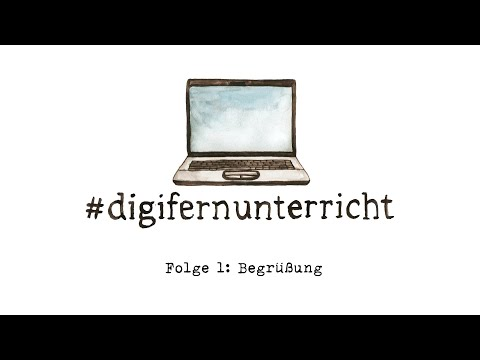 Begrüßung –DigiFernunterricht