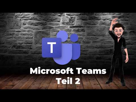MS Teams Erklärvideo Teil 2
